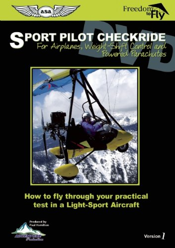 Sport Pilot Checkride: How to Fly Through Your Practical Test in a Light-Sport Aircraft (Freedom to Fly Series)