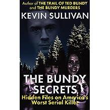 THE BUNDY SECRETS: Hidden Files On America's Worst Serial Killer (English Edition)
