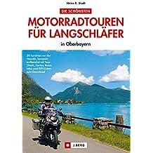 Ausgeschlafen mit dem Motorrad über die Straßen Oberbayerns. Die schönsten Halbtagestouren für Genussbiker in Oberbayern, gesammelt von Heinz E. Studt. Mit Streckenkarten und Einkehrtipps