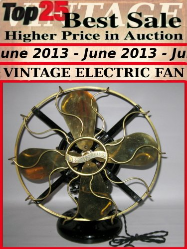 Möbel Fan (Top25 Best Sale Higher Price in Auction - June 2013 - Vintage Electric Fan (English Edition))