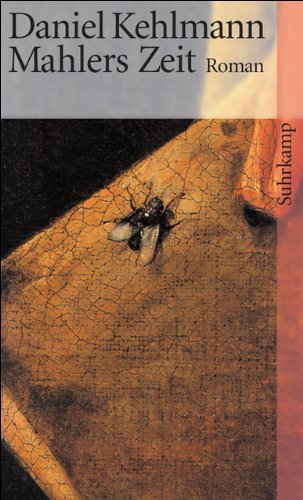 Buchseite und Rezensionen zu 'Mahlers Zeit: Roman (suhrkamp taschenbuch)' von Daniel Kehlmann