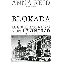 Blokada. Die Belagerung von Leningrad: 1941–1944