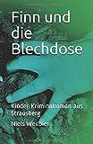 Finn und die Blechdose: Kinder Kriminalroman aus Strausberg