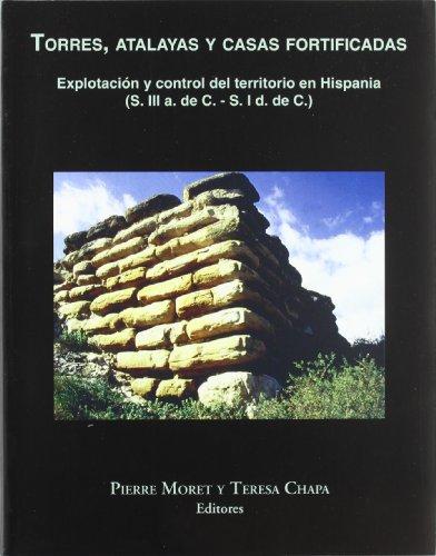 Torres, atalayas y casas fortificadas: Explotación y control del territorio en Hispania