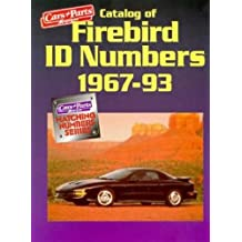 Catalog of Firebird Id Numbers 1967-1993 (Cars & Parts Magazine Matching Numbers Series)