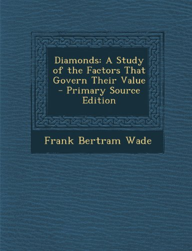 Diamonds: A Study of the Factors That Govern Their Value