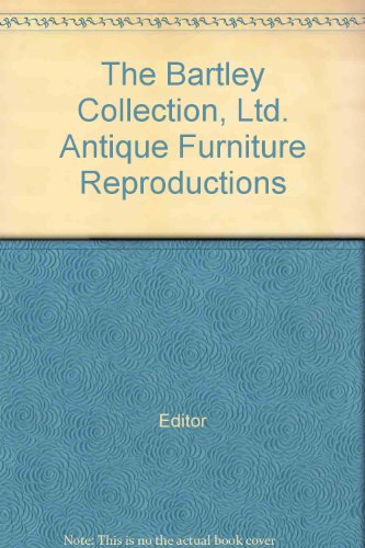 The Bartley Collection, Ltd. Antique Furniture Reproductions July 1975 Sales Catalogue