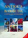 Antigua and Barbuda: A Little Bit of Paradise by Arif Ali (2001-05-22)