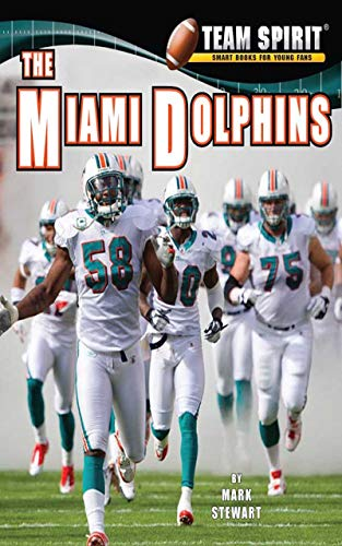 The Miami Dolphins: Football (Team Spirit ) (English Edition)