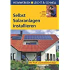 Selbst Solaranlagen installieren: Mit Profi- & Sicherheitstipps (Heimwerken leicht & schnell)