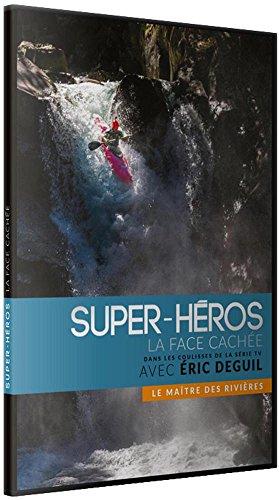 Super-héros : la face cachée<br /> Eric Deguil : la maître des rivières