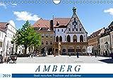 Amberg - Stadt zwischen Tradition und Moderne (Wandkalender 2019 DIN A4 quer): Entdeckungsreise durch Amberg in der Oberpfalz (Monatskalender, 14 Seiten ) (CALVENDO Orte) - Christine B-B Müller