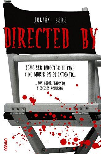 DIRECTED BY ...: Consejos y advertencias para futuros directores de cine (Fuera de colección)