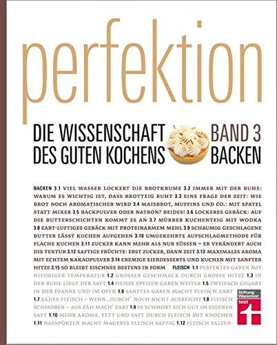 Perfektion. Die Wissenschaft des guten Kochens. Backen: Band 3 (Keine Backen Kochen Buch)