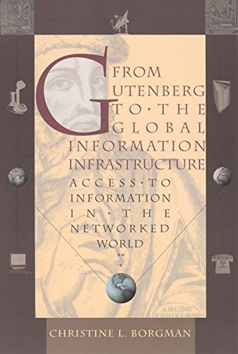 [(From Gutenberg to the Global Information Infrastructure : Access to Information in the Networked World)] [By (author) Christine L. Borgman] published on (March, 2003)