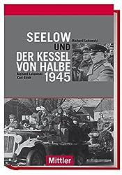 Seelow und der Kessel von Halbe 1945