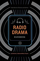 The Radio Drama Handbook: Audio Drama in Practice and Context