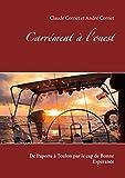 Carrément à l'ouest: De Papeete à Toulon par le cap de Bonne Espérance (French Edition)