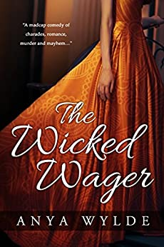 The Wicked Wager ( A Regency Murder Mystery & Romance ) by [Wylde, Anya]