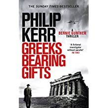 Greeks Bearing Gifts: Bernie Gunther Thriller 13 (English Edition)
