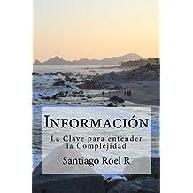 Información: La clave para entender la Complejidad