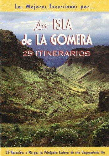 La isla de La Gomera (Las Mejores Excursiones Por...)