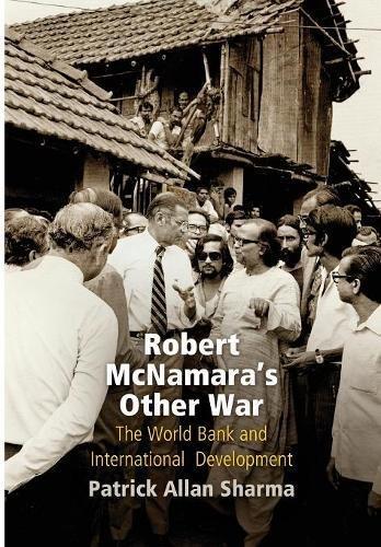 robert-mcnamaras-other-war-the-world-bank-and-international-development