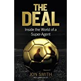 The Deal: Inside the World of a Super-Agent (English Edition)