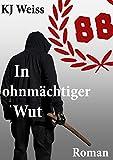 In ohnmächtiger Wut von KJ Weiss
