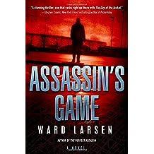Assassin's Game: A David Slaton Novel by Ward Larsen (2014-08-26)