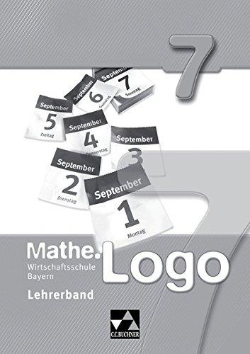 Mathe.Logo Wirtschaftsschule Bayern / Mathe.Logo Wirtschaftsschule LB 7