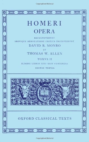 Homer Vol. II. Iliad (Books XIII-XXIV): Iliad v. 2 (Oxford Classical Texts)