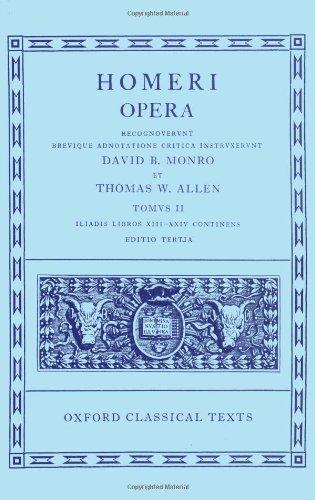 Homer Vol. II. Iliad (Books XIII-XXIV): Iliad v. 2 (Oxford Classical Texts)