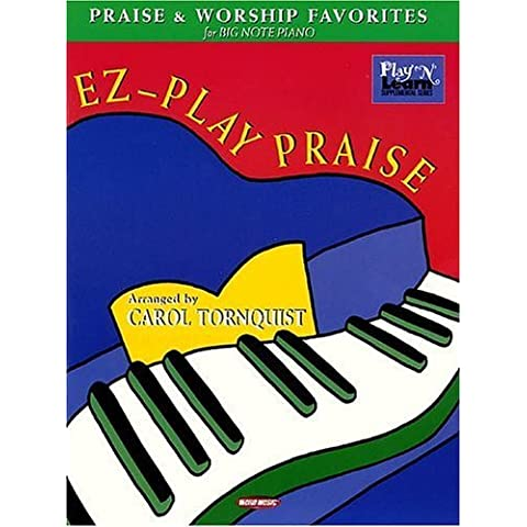 EZ-Play Praise: Praise and Worship Favorites for Big-Note Piano (Play 'n Learn) by Carol Tornquist (2001-02-01)
