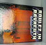 Boulez in Bayreuth. Der Jahrhundert-Ring - Pierre Boulez