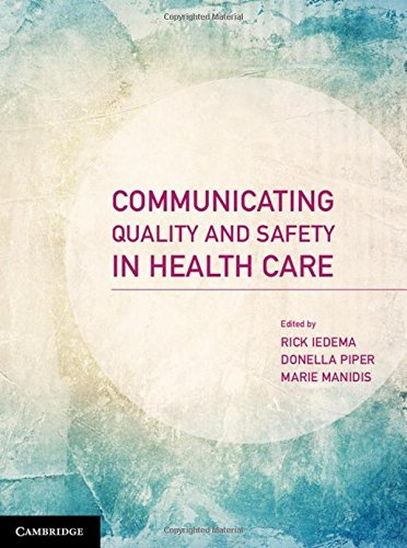 Communicating Quality and Safety in Health Care by Rick Iedema (2015-09-09)