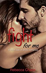 Fight For Me: A short tale of erotic romance