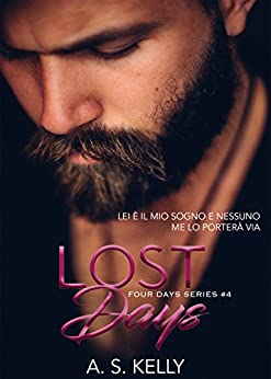 Lost Days (Four Days Vol. 4) di [Kelly, A. S.]