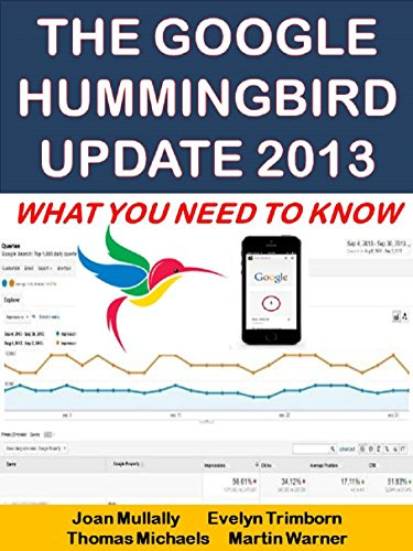 The Google Hummingbird Update 2013: What You Need To Know (Marketing Matters Book 25) (English Edition)