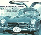Mercedes-Benz 300SL: Gullwings and Roadsters 1954-1964
