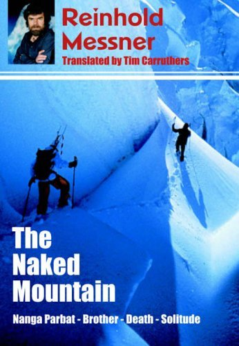 The Naked Mountain by Reinhold Messner (20-Jun-2005) Paperback