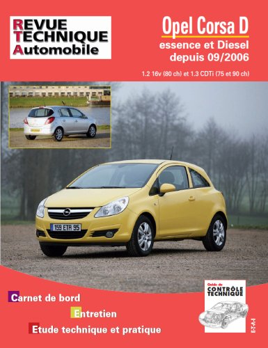 Revue Technique B725.5 Opel Corsa >09/06 Ess 1.2+ Diesel 1.3cdti