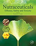 Nutraceuticals: Efficacy, Safety and Toxicity (English Edition)