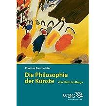 Die Philosophie der Künste: Von Plato bis Beuys