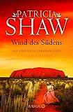 Wind des Südens: Die große Australien-Saga (Die Mal-Willoughby-Reihe, Band 2) - Patricia Shaw