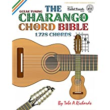 The Charango Chord Bible: GCEAE Standard Tuning 1,728 Chords (Fretted Friends)