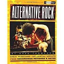 Alternative Rock: The Best Musicians and Recordings (Third Ear)