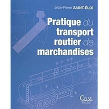 Pratique du transport routier de marchandises : Aide-mémoire pour l'exploitation des entreprises