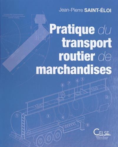 Pratique du transport routier de marchandises : Aide-mémoire pour l'exploitation des entreprises par Jean-Pierre Saint-Eloi