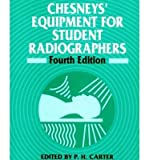 [(Chesney's Equipment for Student Radiographers)] [Author: P. H. Carter] published on (May, 1994)